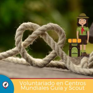 Voluntariado en Centros Mundiales Guía y Scout