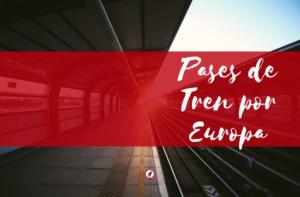 Pases de Tren por Europa